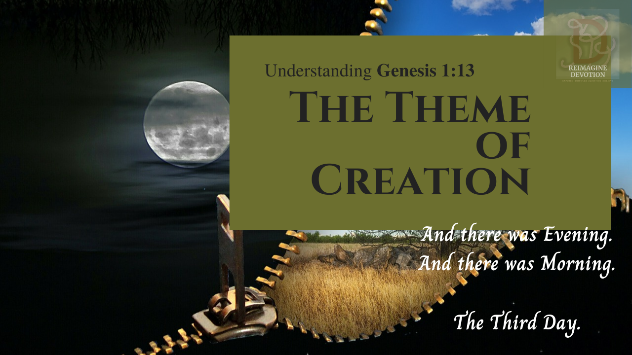 Understanding Genesis chapter 1 verse 13 | And there was Evening. And there was Morning. The Third Day.