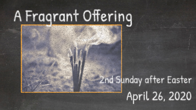A fragrant Offering - Worship April 26