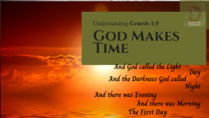 Understanding Genesis chapter 1 verse 5 | And God called the Light Day and the Darkness God called the Darkness Night. And there was evening and there was morning, the first day.