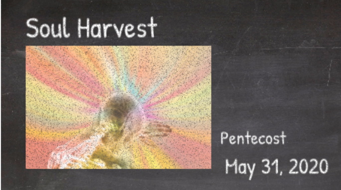 Sunday Worship May 31, 2020, Pentecost