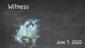 Sunday Worship June 7, 2020 | Witness