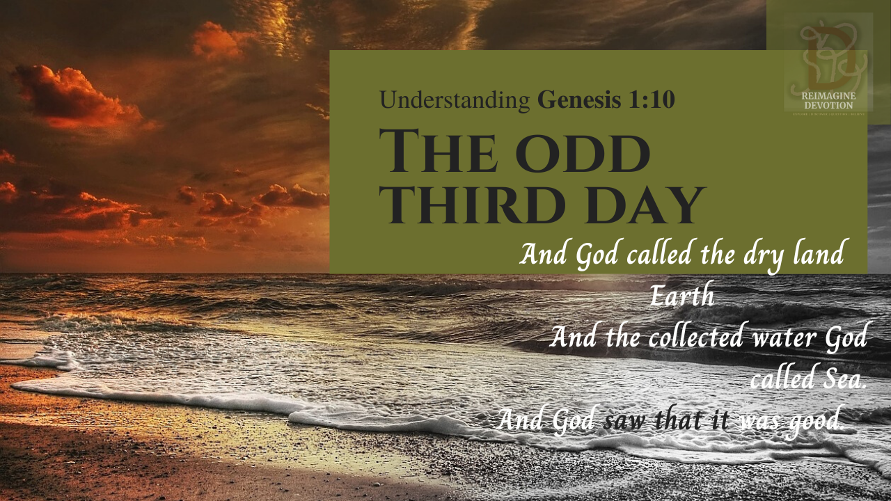 And God called the dry land Earth, and the collected water he called sea. And God saw that it was good. Understanding Genesis chapter 1 verse 10
