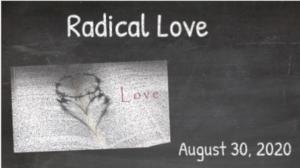Sunday Worship August 30th, 2020 | Radical Love Psalm 107