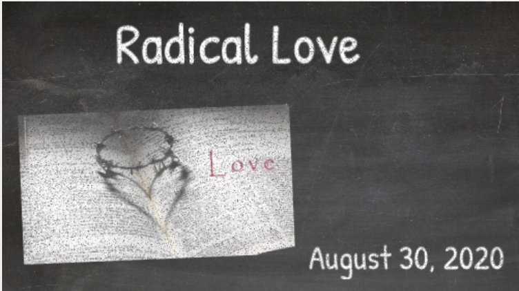 Sunday Worship August 30th, 2020 | Radical Love Psalm 107